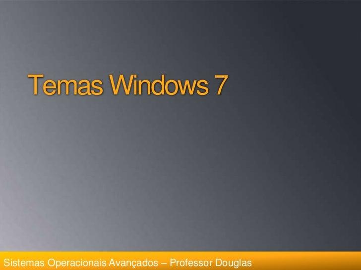 Temas Windows 7<br />