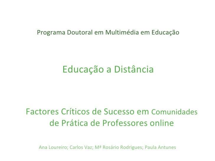 Programa Doutoral em Multimédia em Educação Educação a Distância Factores Críticos de Sucesso em  Comunidades  de Prática ...