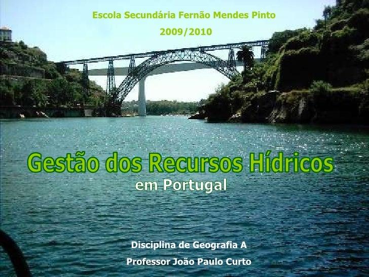 Escola Secundária Fernão Mendes Pinto              2009/2010            Disciplina de Geografia A       Professor João Pau...
