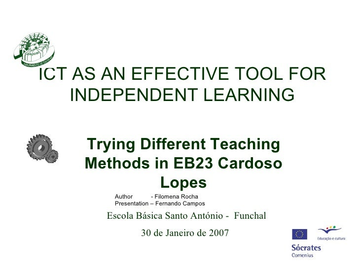 ICT AS AN EFFECTIVE TOOL FOR   INDEPENDENT LEARNING    Trying Different Teaching    Methods in EB23 Cardoso              L...