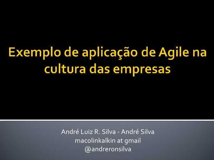 André Luiz R. Silva - André Silva macolinkalkin at gmail @andreronsilva