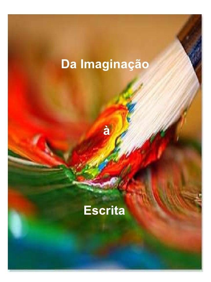 Da Imaginação   Escrita à