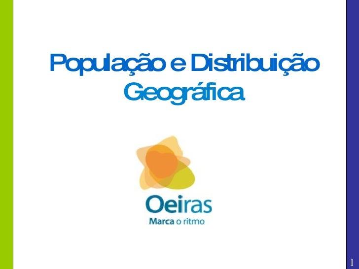1 População e Distribuição Geográfica