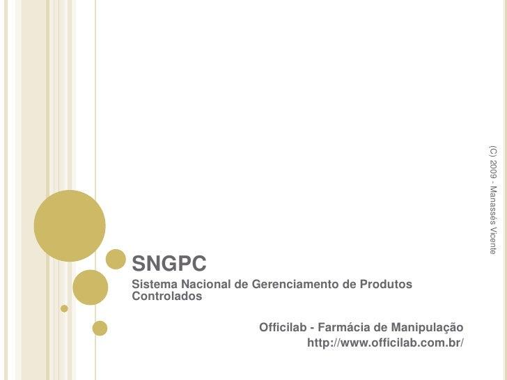 Apresentação sobre SNGPC para Officilab - Farmácias de Manipulação