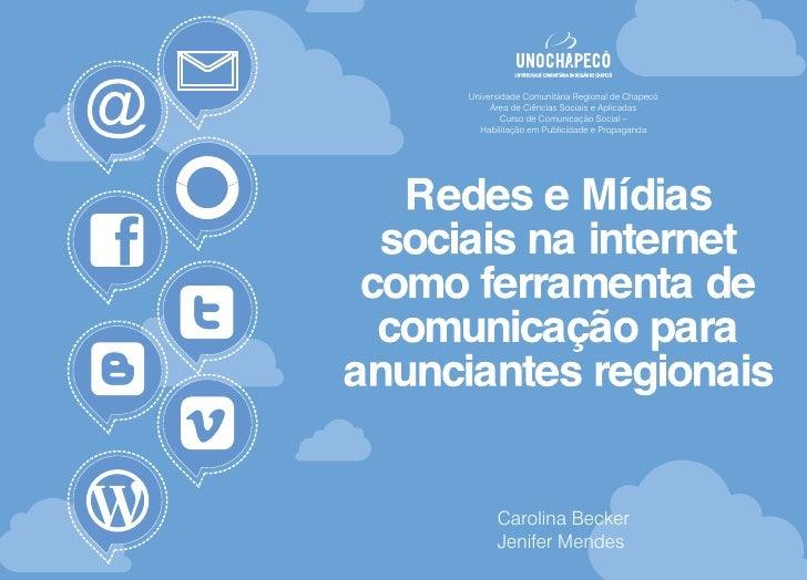 Universidade Comunitária Regional de Chapecó      Área de Ciências Sociais e Aplicadas         Curso de Comunicação Social...