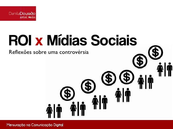 ROI x Mídias Sociais: Reflexões sobre uma controvérsia