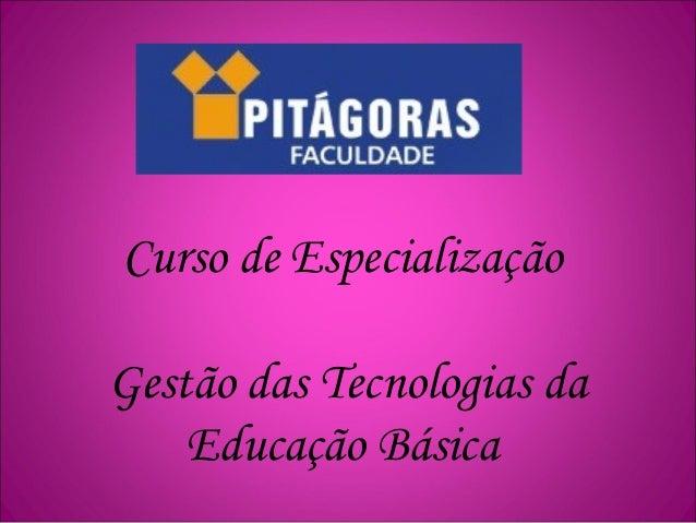 Curso de Especialização Gestão das Tecnologias da Educação Básica