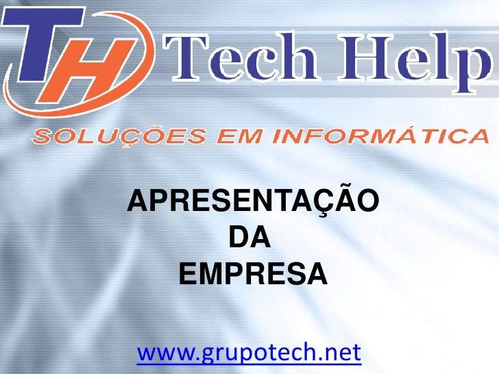 APRESENTAÇÃO     DA  EMPRESAwww.grupotech.net