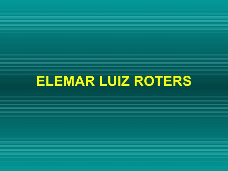 ELEMAR LUIZ ROTERS