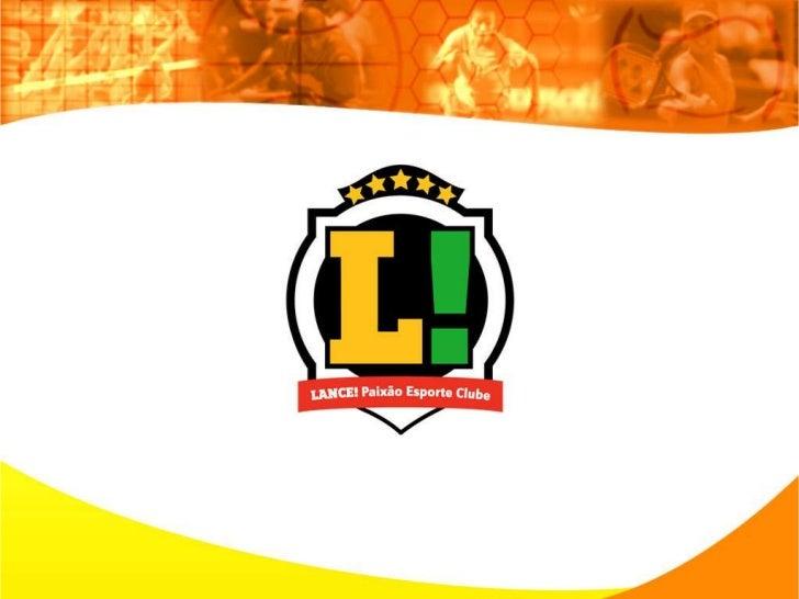 Formação do time                        Campeonatos (presença na• Criado em agosto de 2011;             redes)• Equipe for...