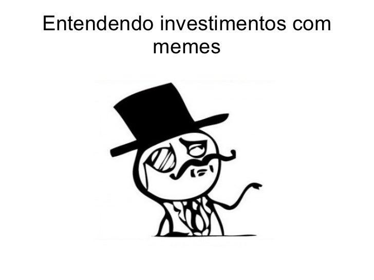 Entendendo investimentos com memes