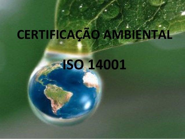 CERTIFICAÇÃO AMBIENTAL ISO 14001