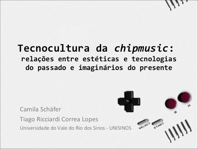 Tecnocultura da chipmusic: relações entre estéticas e tecnologias do passado e imaginários do presente