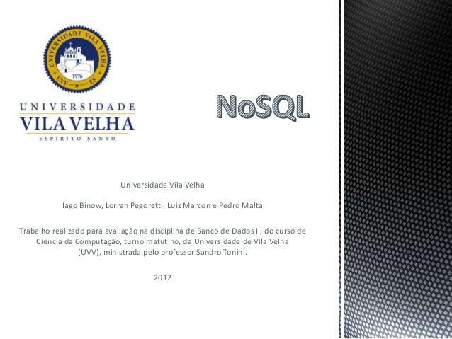 Universidade Vila Velha            Iago Binow, Lorran Pegoretti, Luiz Marcon e Pedro MaltaTrabalho realizado para avaliaçã...