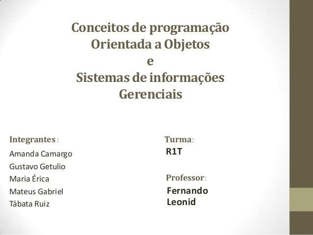 Conceitos de programação                    Orientada a Objetos                            e                 Sistemas de i...