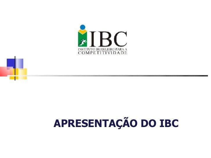 APRESENTAÇÃO IBC