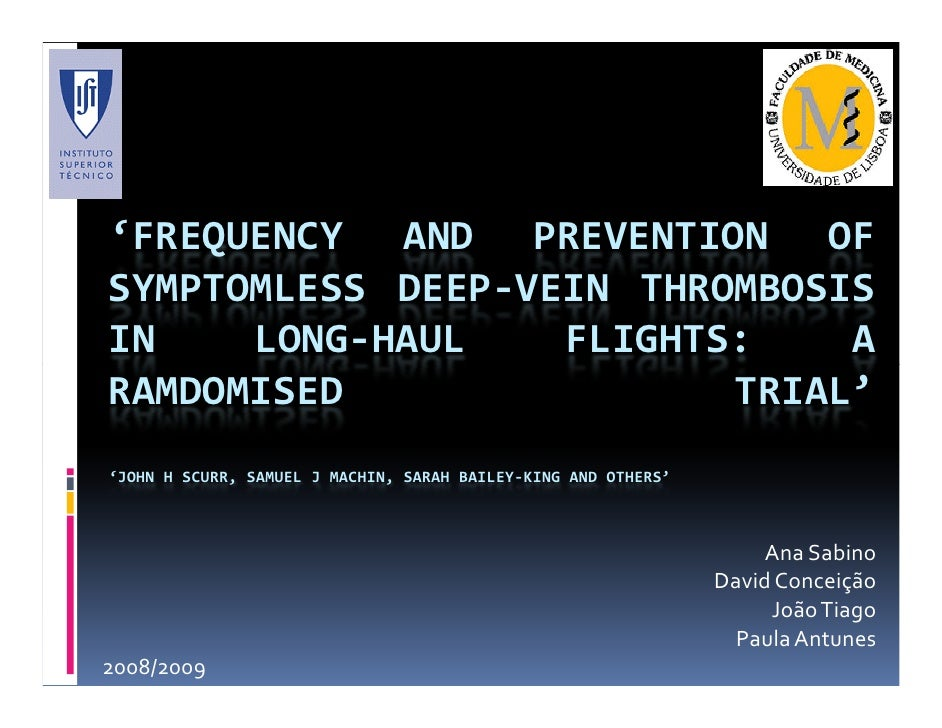 'FREQUENCY AND PREVENTION OF SYMPTOMLESS DEEP-VEIN THROMBOSIS IN    LONG-HAUL    FLIGHTS:    A RAMDOMISED                T...