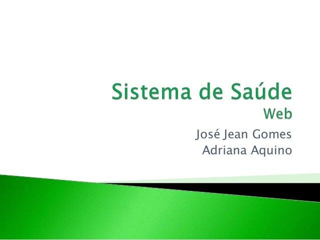 José Jean Gomes Adriana Aquino