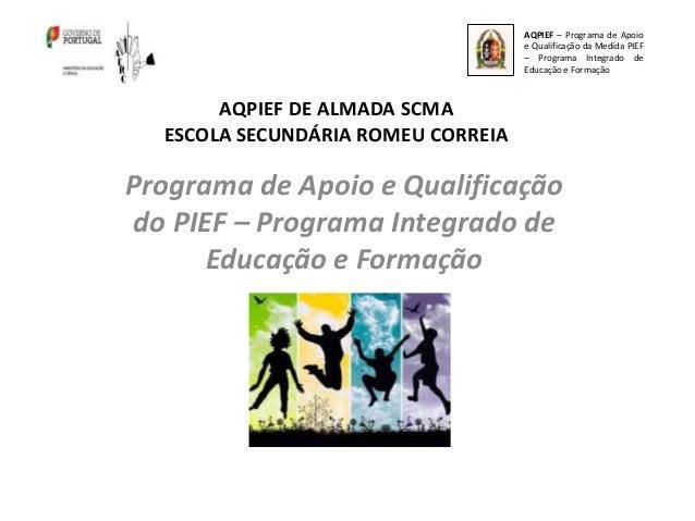 AQPIEF – Programa de Apoio                                    e Qualificação da Medida PIEF                               ...