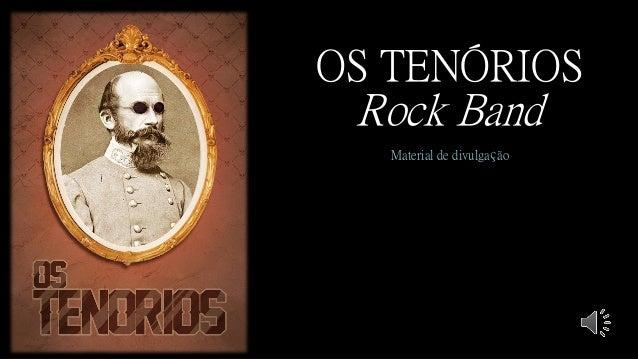 OS TENÓRIOS Rock Band Material de divulgação