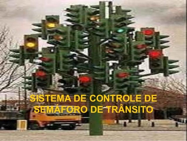 Sistema Controle Semáforo de Transito