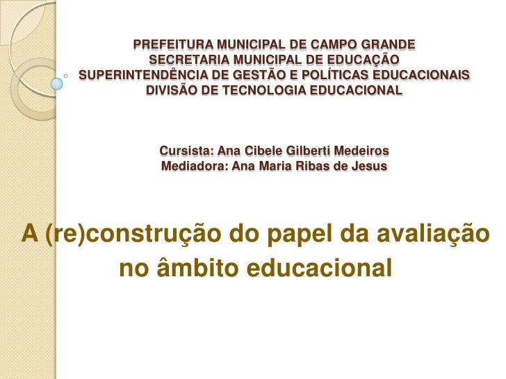 PREFEITURA MUNICIPAL DE CAMPO GRANDE             SECRETARIA MUNICIPAL DE EDUCAÇÃO    SUPERINTENDÊNCIA DE GESTÃO E POLÍTICA...