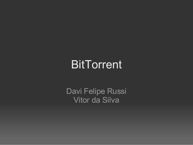 BitTorrentDavi Felipe Russi Vitor da Silva