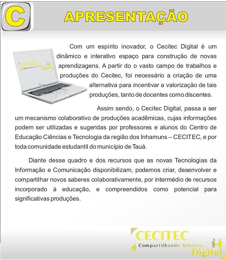 C                 APRESENTAÇÃO                    Com um espírito inovador, o Cecitec Digital é um               dinâmico ...