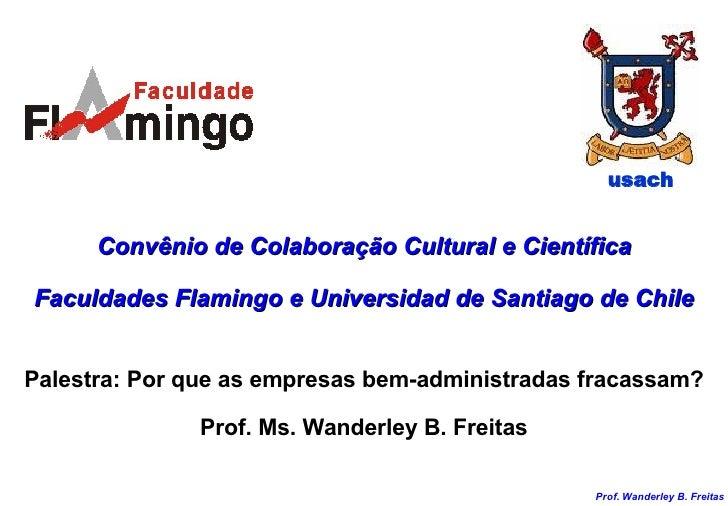 usach Convênio de Colaboração Cultural e Científica Faculdades Flamingo e Universidad de Santiago de Chile Palestra: Por q...