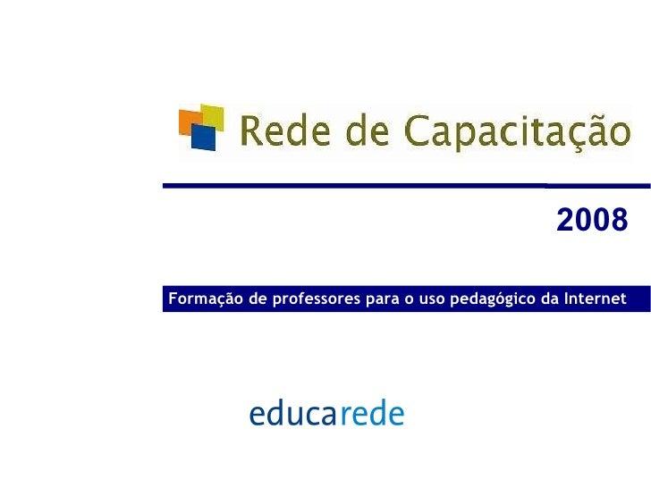 2008   Formação de professores para o uso pedagógico da Internet