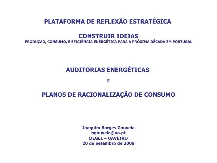 PLATAFORMA DE REFLEXÃO ESTRATÉGICA  CONSTRUIR IDEIAS PRODUÇÃO, CONSUMO, E EFICIÊNCIA ENERGÉTICA PARA A PRÓXIMA DÉCADA EM P...