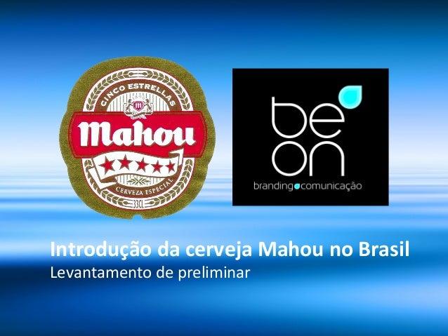 Introdução da cerveja Mahou no Brasil Levantamento de preliminar