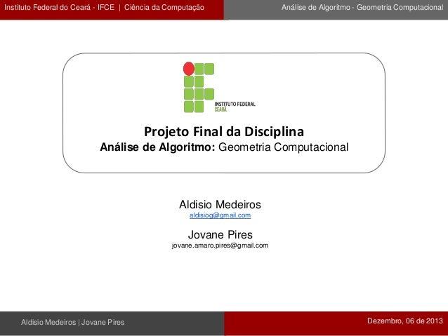 Instituto Federal do Ceará - IFCE | Ciência da Computação  Análise de Algoritmo - Geometria Computacional  Projeto Final d...