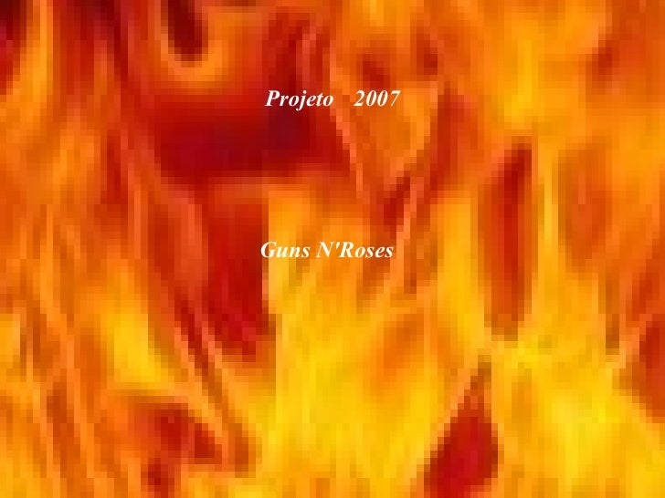 Projeto   2007 Guns N'Roses