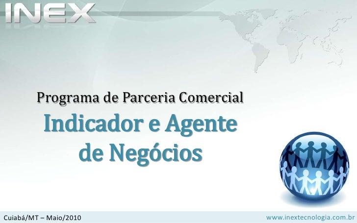 Programa de Parceria Comercial<br />Indicador e Agentede Negócios<br />Cuiabá/MT – Maio/2010<br />