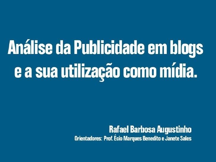 Apresentação TCC - Análise da Publicidade em Blogs e a sua utilização como Mídia