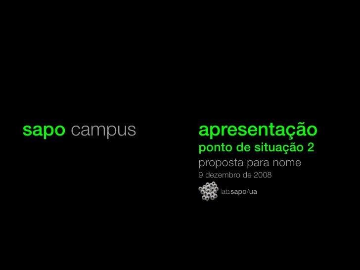 sapo campus   apresentação               ponto de situação 2               proposta para nome               9 dezembro de ...