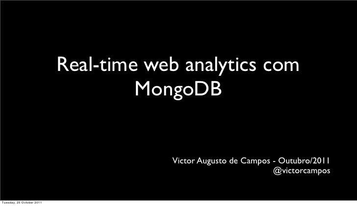 Real-time web analytics com                                    MongoDB                                       Victor August...