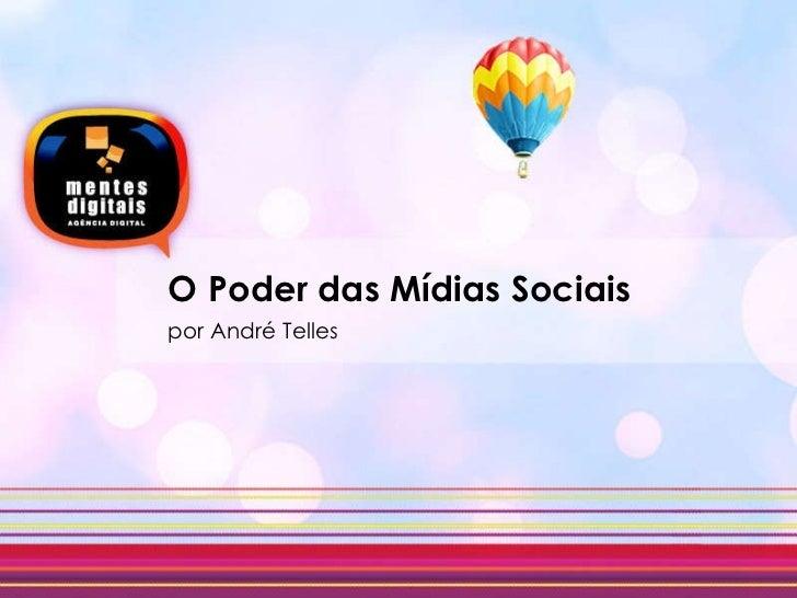 Mídias Sociais. Palestra: O poder das mídias sociais - @andretelles