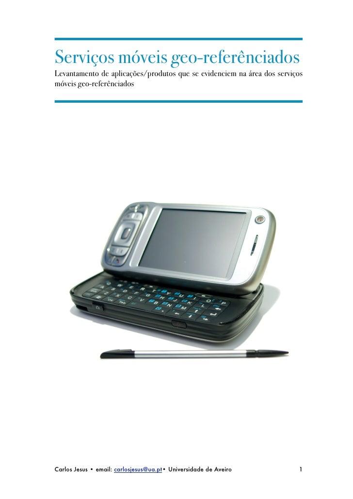 Serviços móveis geo-referênciados Levantamento de aplicações/produtos que se evidenciem na área dos serviços móveis geo-re...