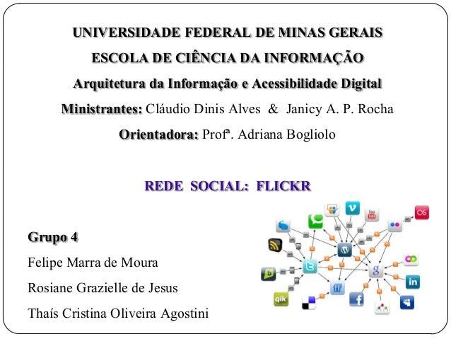 UNIVERSIDADE FEDERAL DE MINAS GERAIS         ESCOLA DE CIÊNCIA DA INFORMAÇÃO      Arquitetura da Informação e Acessibilida...