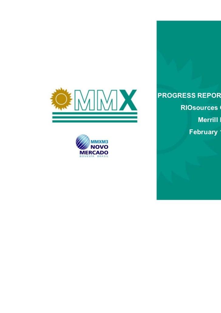 PROGRESS REPORT PRESENTATION     RIOsources Conference         Merrill Lynch       February 1-2, 2007