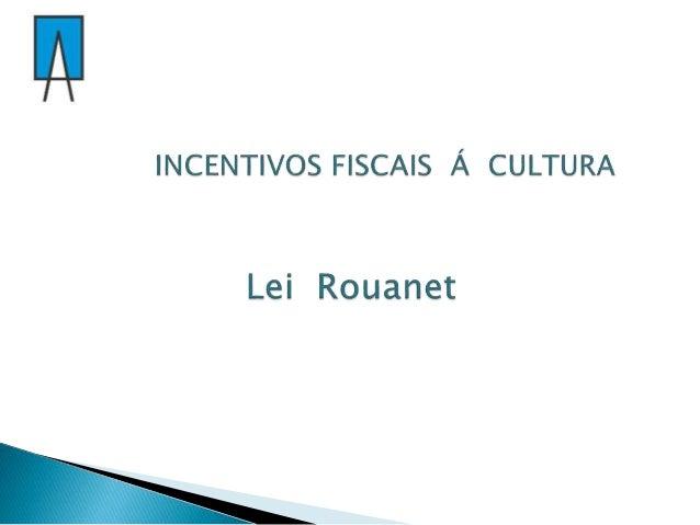 O que é ? Lei Federal de incentivo à promoção/divulgação da Cultura Brasileira. Áreas abrangidas : > Artes Cênicas > Livro...