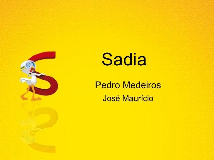 Sadia Pedro Medeiros José Maurício