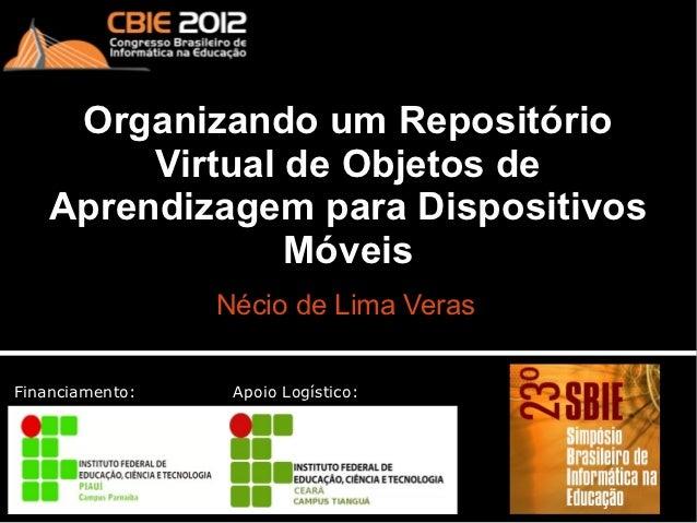 Organizando um Repositório de Objetos de Aprendizagem para dispositivos móveis (SBIE 2012)