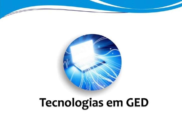 Tecnologias em GED<br />