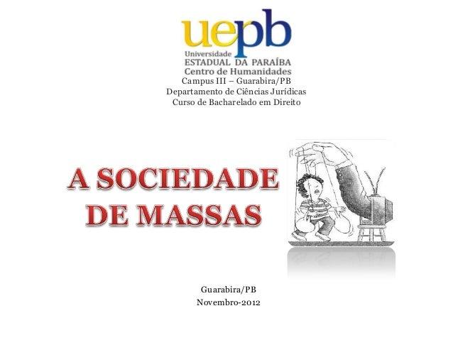 Campus III – Guarabira/PB Departamento de Ciências Jurídicas Curso de Bacharelado em Direito Guarabira/PB Novembro-2012