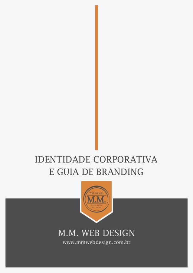 IDENTIDADE CORPORATIVA  E GUIA DE BRANDING  M.M. WEB DESIGN  www.mmwebdesign.com.br
