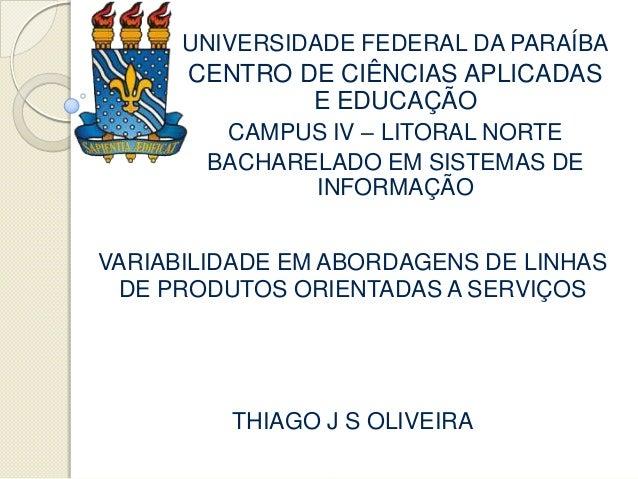UNIVERSIDADE FEDERAL DA PARAÍBA      CENTRO DE CIÊNCIAS APLICADAS              E EDUCAÇÃO        CAMPUS IV – LITORAL NORTE...