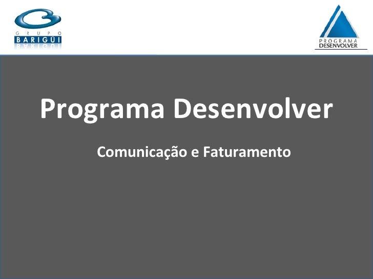 Programa Desenvolver Comunicação e Faturamento